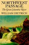 Northwest Passage by William  Dietrich
