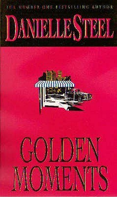 Golden Moments. Danielle Steel