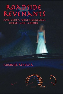 Roadside Revenants and Other North Carolina Ghosts and Legends