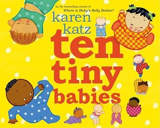 Ten Tiny Babies by Karen Katz