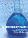 Elements of Faith V1: Hydrogen to Tin: Faith Facts & Learning Lessons from the Periodic Table