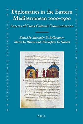 Diplomatics in the Eastern Mediterranean 1000-1500: Aspects of Cross-Cultural Communication