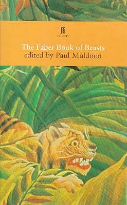 The Faber Book of Beasts by Paul Muldoon
