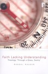 Faith Lacking Understanding: Theology