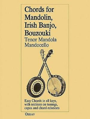Chords for Mandolin, Irish Banjo, Bouzouki, Tenor Mandola/Mandocello