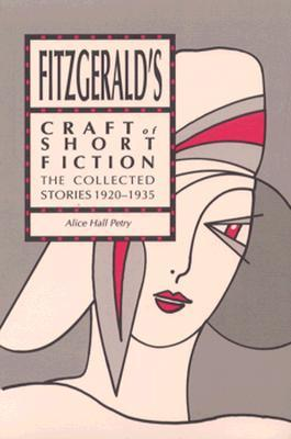 Fitzgerald's Craft of Short Fiction: The Collected Stories 1920-1935