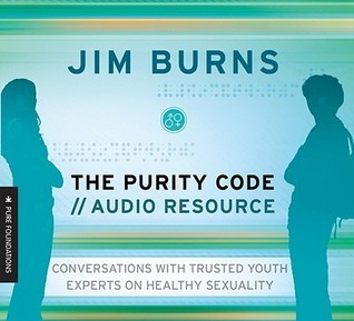The Purity Code//Audio Resource: Conversations with Trusted Youth Experts on Healthy Sexuality