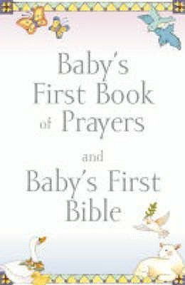 Baby's First Book of Prayers and Baby's First Bible