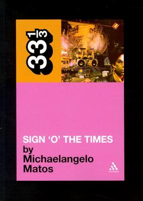 Sign o' the Times by Michaelangelo Matos