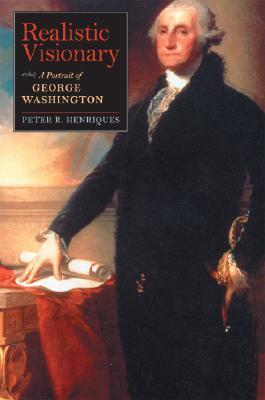 Realistic Visionary: A Portrait of George Washington