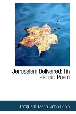 Jerusalem Delivered: An Heroic Poem