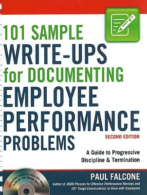 101 Sample Write-Ups for Documenting Employee Performance Problems: A Guide to Progressive Discipline & Termination [With CDROM]