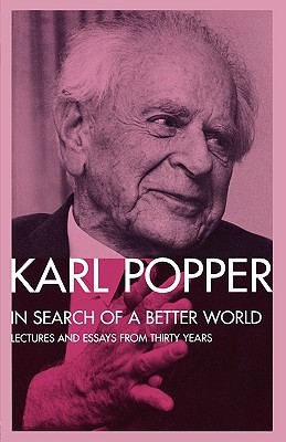 In Search of a Better World by Karl R. Popper