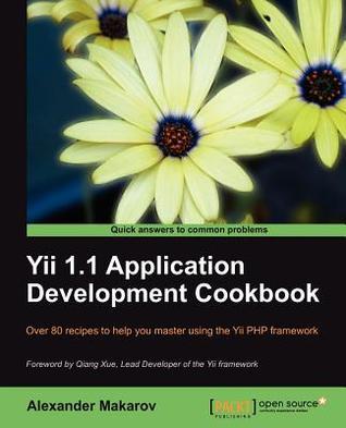 Yii 1.1 Application Development Cookbook