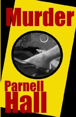 Murder by Parnell Hall