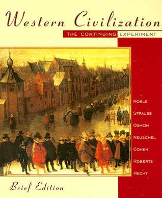 Western civilization the continuing experiment by thomas fx noble fandeluxe Choice Image