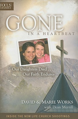 Gone in a Heartbeat: Our Daughters Died... Our Faith Endures