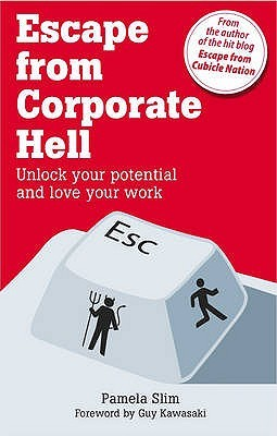 Escape from Corporate Hell: Unlock Your Potential and Love Your Work