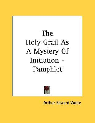 The Holy Grail as a Mystery of Initiation - Pamphlet