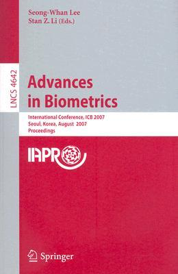 Advances In Biometrics: International Conference, Icb 2007, Seoul, Korea, August 27 29, 2007, Proceedings (Lecture Notes In Computer Science) (Lecture ... Vision, Pattern Recognition, And Graphics)