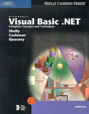 Microsoft Visual Basic .NET: Complete Concepts and Techniques [With CDROM]