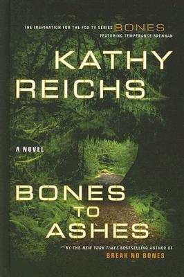 Bones to Ashes(Temperance Brennan 10)