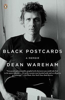 Ebook Black Postcards: A Rock & Roll Romance by Dean Wareham DOC!