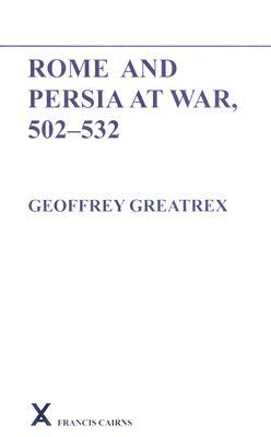 Rome and Persia at War, 502-532