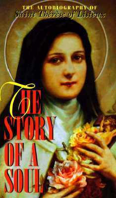 The Story of a Soul: The Autobiography of Saint Therese of Lisieux
