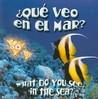 Que Veo en el Mar?/What Do You See, In The Sea?