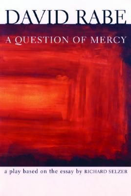 based by david essay mercy play question rabe richard selzer A question of mercya play based on the essay by richard selzer rabe david how to cook his goose pdf download museumplazanet, a question of mercya play.