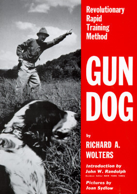 Gun Dog: Revolutionary Rapid Training Method