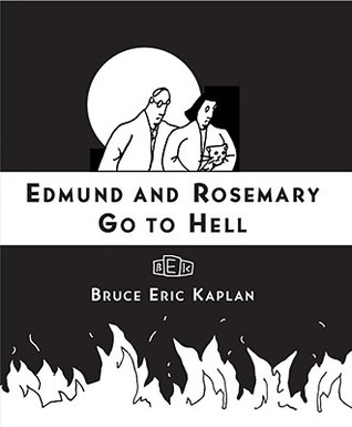 Edmund and Rosemary Go to Hell by Bruce Eric Kaplan