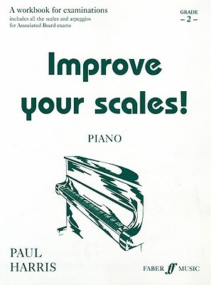 Improve Your Scales! Piano, Grade 2: A Workbook for Examinations