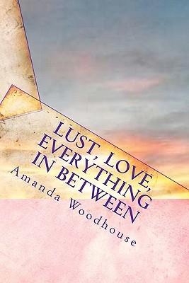 Lust, Love, Everything in Between