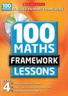 100 New Maths Framework Lessons For Year 4 (100 Maths Framework Lessons Series)