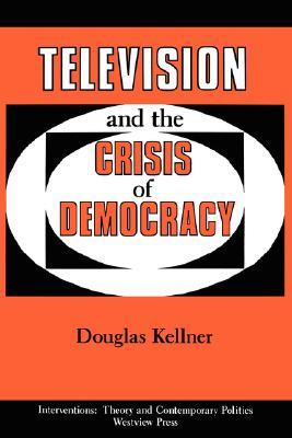 Television And The Crisis Of Democracy