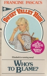 Who's To Blame (Sweet Valley High, #66)