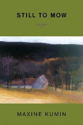 Still to Mow by Maxine Kumin
