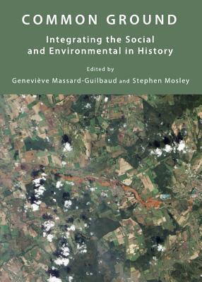 Common Ground: Integrating the Social and Environmental in History