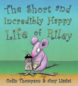 ea1d5a26adf The Short and Incredibly Happy Life of Riley by Colin Thompson