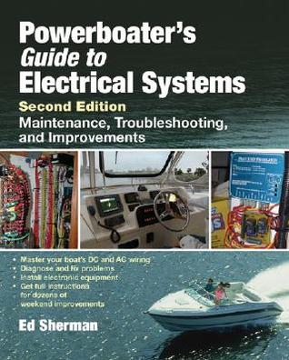 Powerboater's Guide to Electrical Systems: Maintenance, Troubleshooting, and Improvements