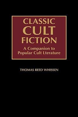 Classic Cult Fiction: A Companion to Popular Cult Literature