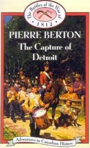 The Capture of Detroit : The Battles of the War of 1812