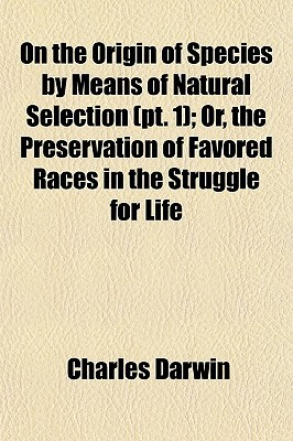 On the Origin of Species by Means of Natural Selection, Part 1