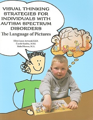 Visual Thinking Strategies For Individuals With Autism Spectrum Disorders: The Language Of Pictures