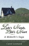 Lady's Hands, Lion's Heart- A Midwife's Saga