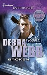Broken by Debra Webb