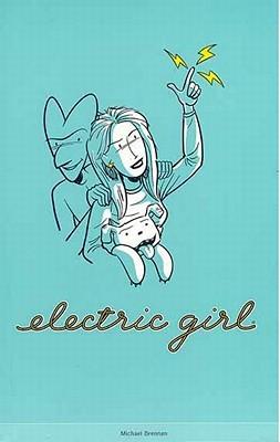 Electric Girl, Volume 1 by Michael Brennan