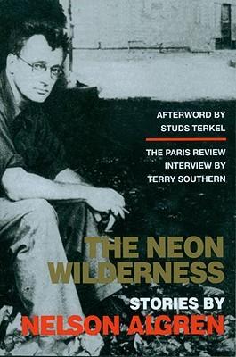 The Neon Wilderness by Nelson Algren